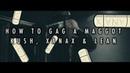 How to Gag a Maggot - Kush, Xanax Lean [OFFICIAL VIDEO]