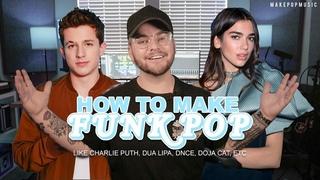 How To Make Funk / Disco Pop (Charlie Puth, Dua Lipa, DNCE, Doja Cat) | Make Pop Music