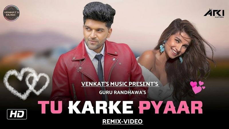 Tu Karke Pyaar Guru Randhawa (Remix Video) | Ft. Dj Ari| New Punjabi Songs| VENKATS MUSIC 2020