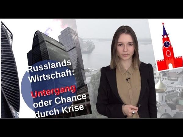 Russland Wirtschafts Untergang oder Chancen durch Krise
