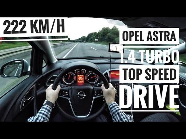 Opel Astra J 1 4 Turbo 2015 POV on German Autobahn Top Speed Drive