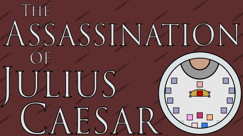 The Assassination of Julius Caesar The Ides of March 44 B C E