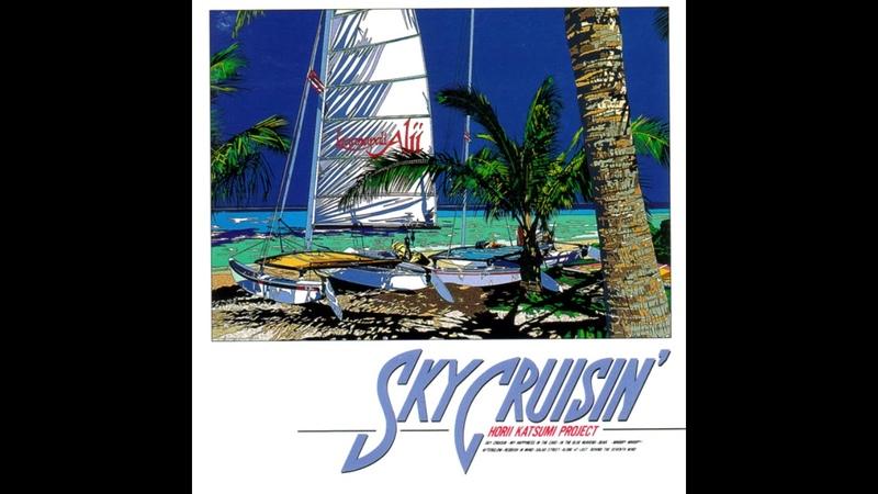 1991 Katsumi Horii Project Sky Cruisin' Full Album