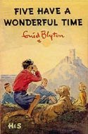 Five Have A Wonderful Time - (Famous Five Collection)