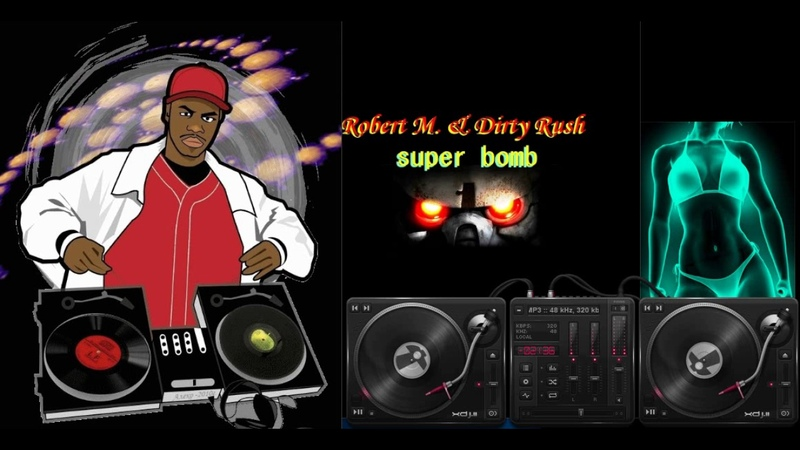 Robert M Dirty Rush Super Bomb Waveshock Exclusive Synth Bomb Mix