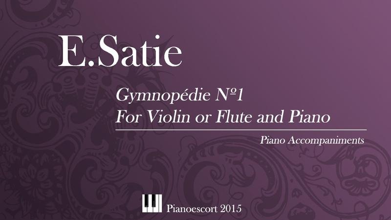 E.Satie - Gymnopedie Nº1 - Violin or Flute and Piano - Piano Accompaniment
