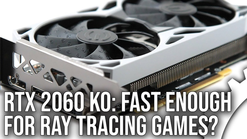 EVGA RTX 2060 KO Review Is The 2060 Fast Enough For Ray Tracing Games