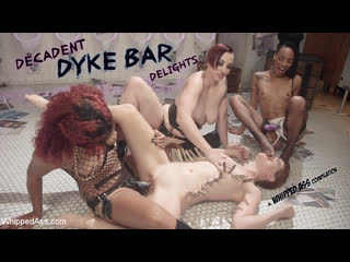 [LIL PRN] Whipped Ass - Decadent Dyke Bar Delights: A Classic & Creamy Whipped Ass Compilation  Порно, Anal, Bondage