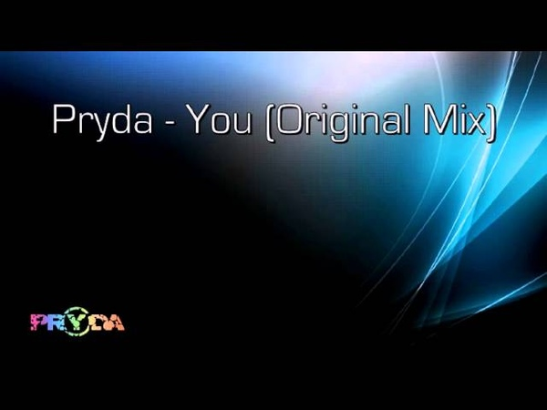 Pryda You Original Mix