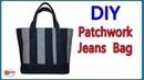 PATCHWORK JEANS BAG | JEANS TOTE BAG TUTORIAL | DIY BAG FROM OLD JEANS | JEANS BAG DIY