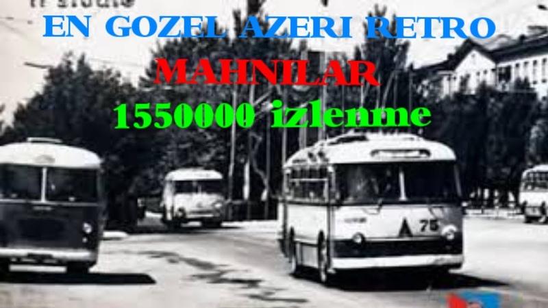 AZERBAYCAN EN GOZEL RETRO MAHNILARI