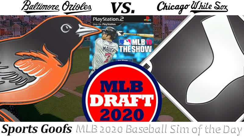 SG WATCH STREAM: MLBDraft 2020 X Baltimore Orioles vs. Chicago White Sox