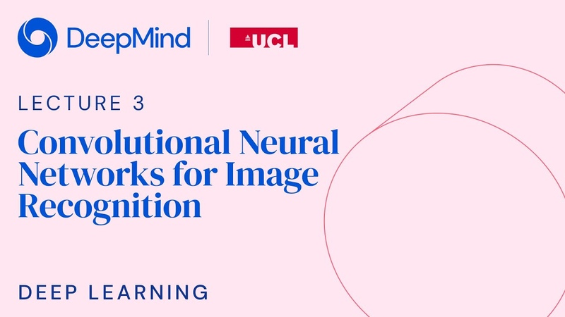 DeepMind x UCL | Deep Learning Lectures | 3/12 | Convolutional Neural Networks for Image Recognition