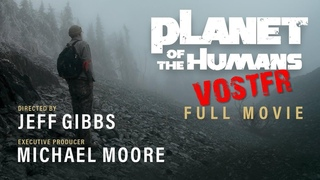 Planète des humains ou Comment le capitalisme a absorbé l'écologie (Jeff Gibbs, Michael Moore)