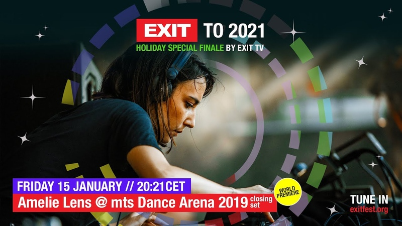 EXIT TO 2021 | Amelie Lens live at mts Dance Arena 2019 by EXIT TV