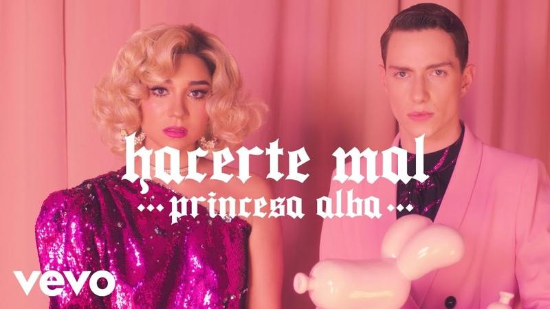 Princesa Alba - Hacerte Mal (Video Oficial)