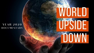 World Upside Down (Biblical EARTH Documentary 2020)