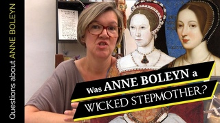 Was Anne Boleyn a wicked stepmother?