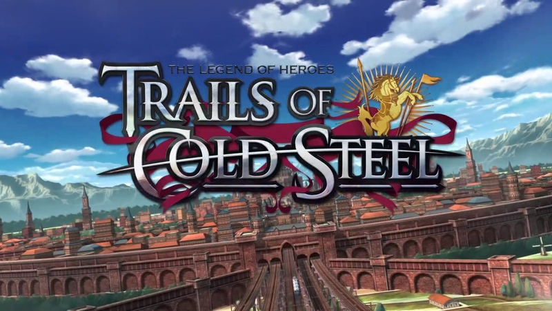 The Legend of Heroes Trails of Cold Steel Opening Русские субтитры