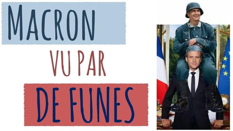 PARODIE MACRON VU PAR LOUIS DE FUNES