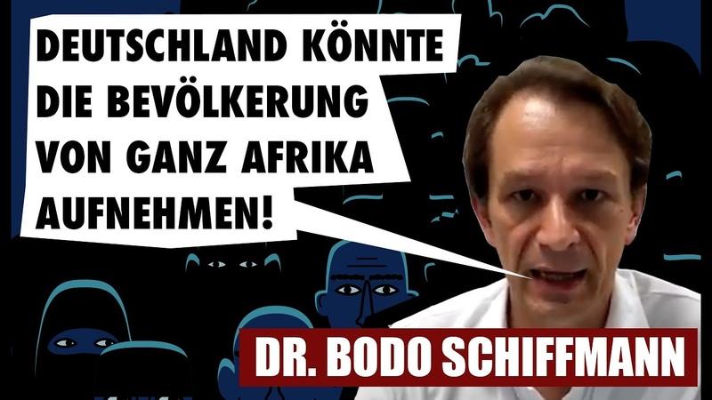 Ganz Afrika aufnehmen Dr Bodo Schiffmann von Widerstand2020 über illegale Migration