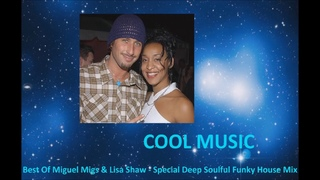 Best Of Miguel Migs & Lisa Shaw   Special Deep Soulful Funky House Mix