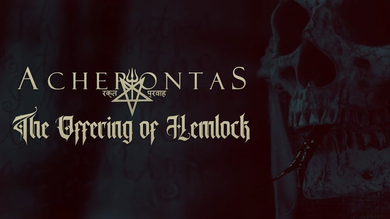 ACHERONTAS The Offering of Hemlock Official Lyric Video