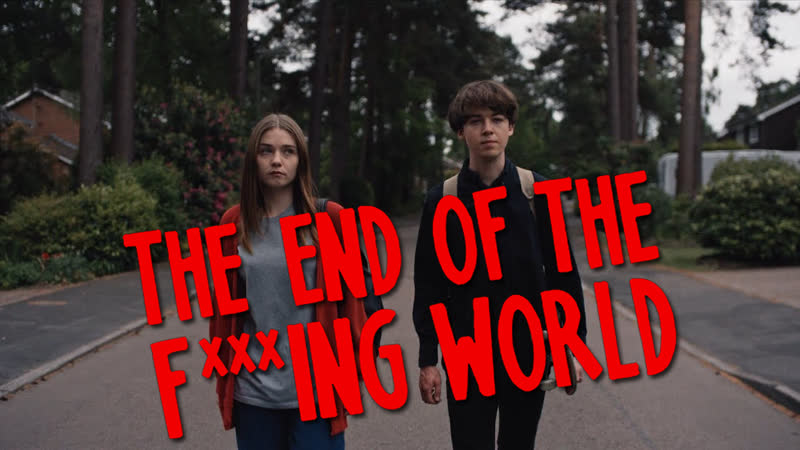 The end of the f***ing world (Мы - Возможно)