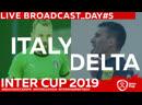 ITALY - DELTA| DAY 5 | 13:30 INTERCUP2019