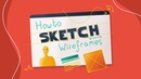 How To Sketch Wireframes | Tutorial