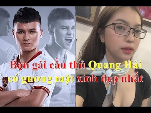Bạn gái cầu thủ Quang Hải Nhật Lê có gương mặt xinh đẹp nhất ❤ Việt Nam Channel ❤