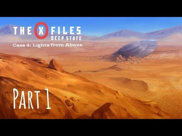 The X Files Deep State S1 Дело 4 Свет Свыше Часть I