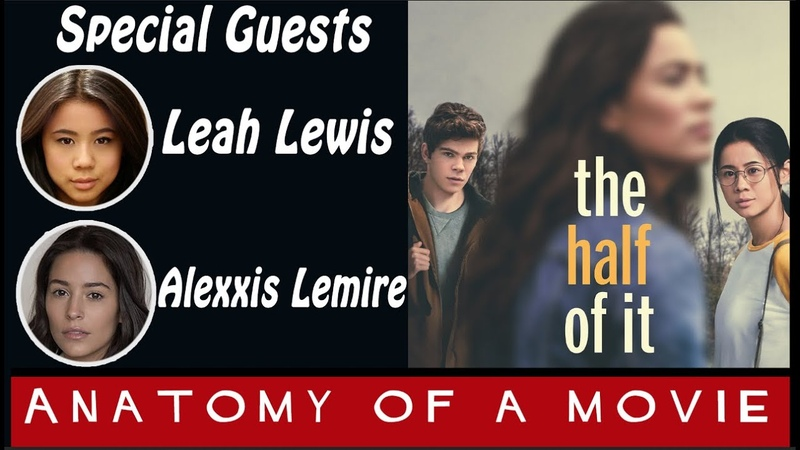 The Half Of It w Leah Lewis Alexxis Lemire! | Anatomy of A Movie