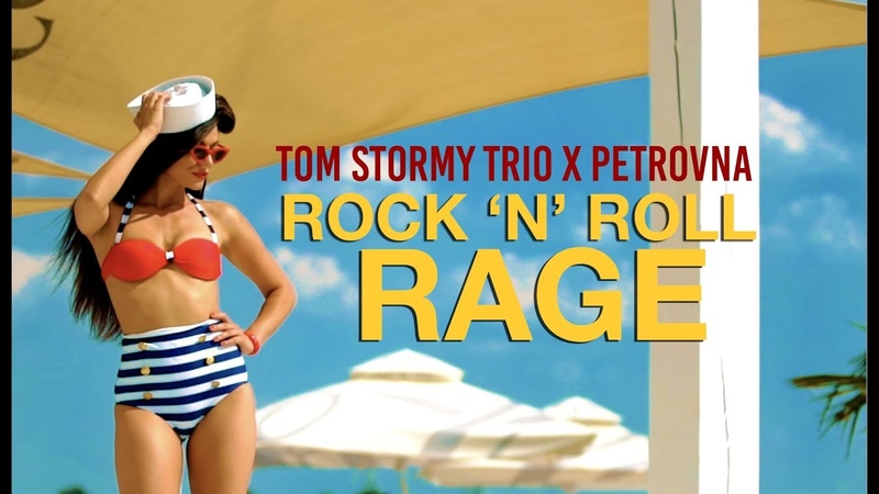 Tom Stormy Trio x Petrovna RocknRoll Rage (Official Music Video)