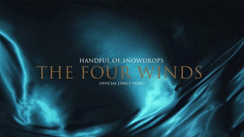 Handful of Snowdrops - The Four Winds (Official Lyrics Video) 2020