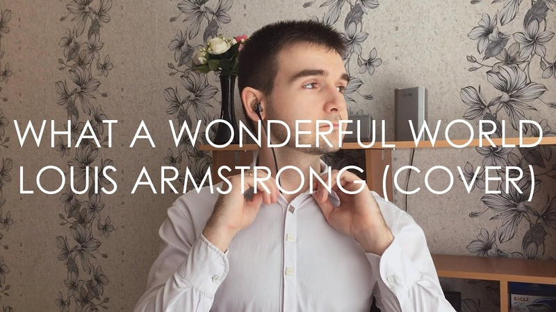 Louis Armstrong What A Wonderful World Cover by ADAMANT