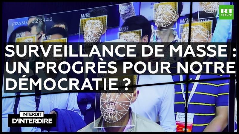Interdit d'interdire Surveillance de masse un progrès pour notre démocratie
