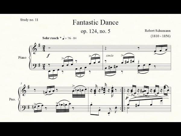 Study no. 11: Fantastic Dance (op. 124, no. 5) - Robert Schumann - Piano Studies/Etudes 7
