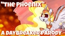 The Phoenix (A Daybreaker Parody) AshleyH