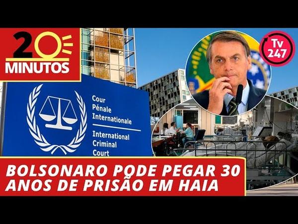 O Dia em 20 Minutos 3 4 20 Bolsonaro pode pegar 30 anos de prisão em Haia