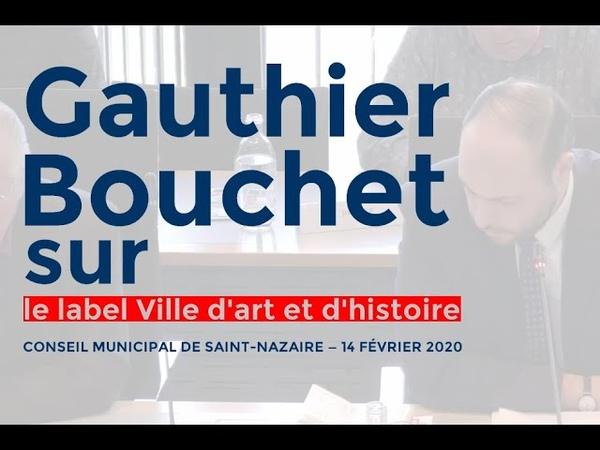 CM de Saint Nazaire 14 02 20 Gauthier Bouchet sur le label Ville d'arts et d'histoire