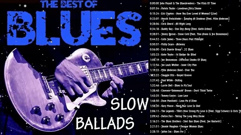 Slow Blues Blues Ballads A two hour long compilation REUPLOAD NEW