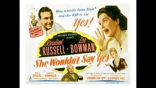 Комедия  Она не скажет да  (1945)  Rosalind Russell Lee Bowman Adele Jergens