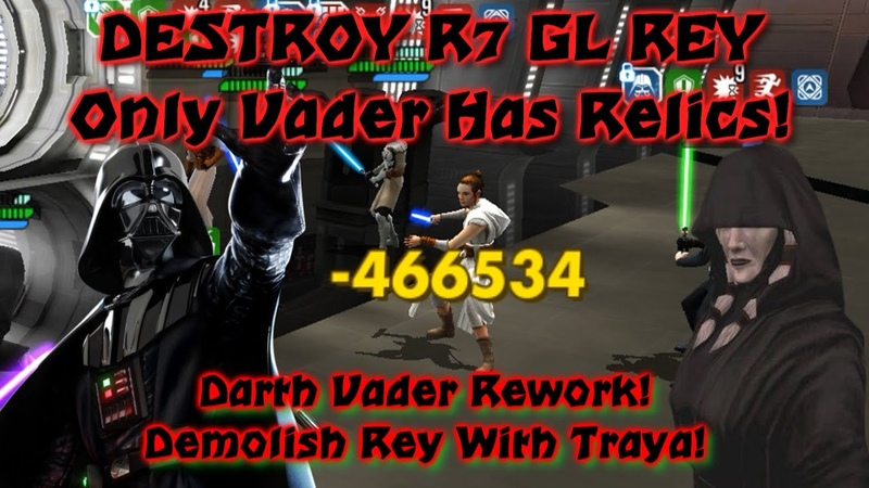 SWGOH How To Counter GL Rey Guide DESTROY GL Rey With Darth Vader Rework ONLY VADER HAS RELICS