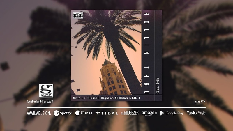 Mista L Rollin Thru feat. FRαNKIE阿法 HighLoc家豪 LIL J MC Akbar prod by Wadz Music Audio
