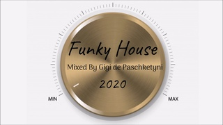 The Best Funky House Mix 2020 / Mixed by Gigi de Paschketyni - Session52 +TRACKLIST
