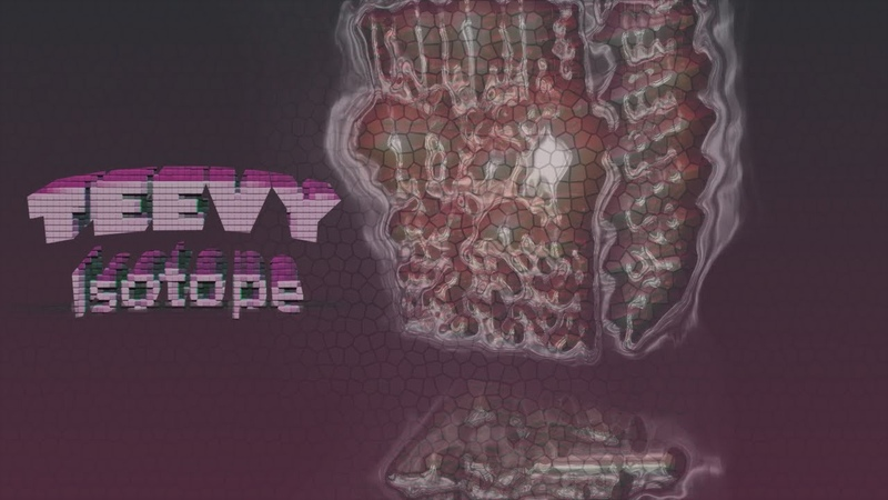 TEEVY - Isotope