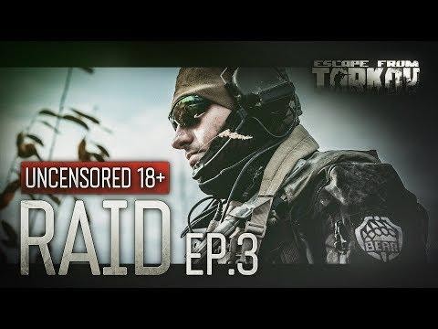 Escape from Tarkov. Raid. Episode 3. Uncensored 18