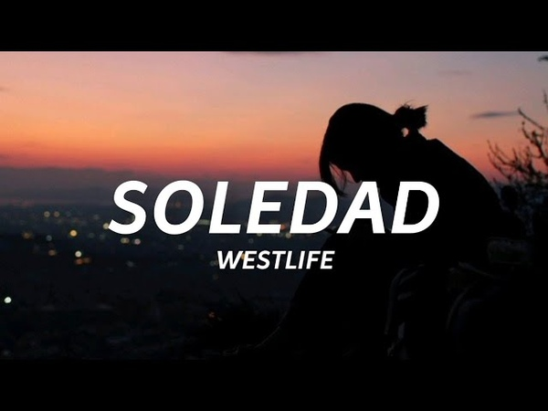 Westlife Soledad Lyrics