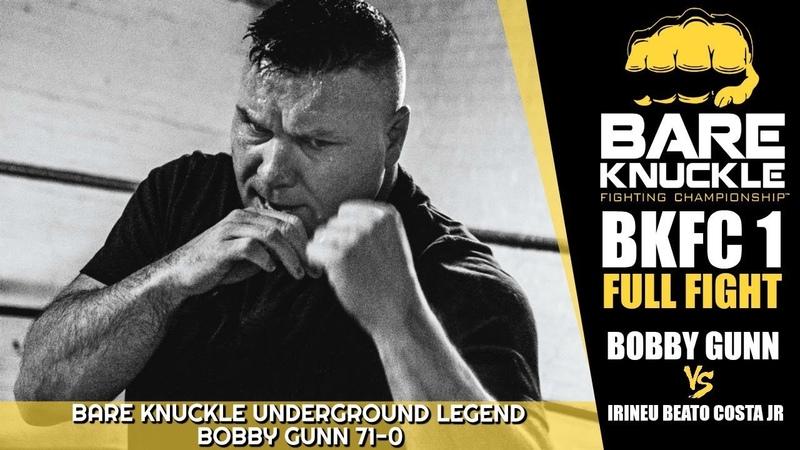 71 0 Bare Knuckle Legend Bobby Gunn vs Irineu Beato Costa Jr BKFC 1 Full Fight